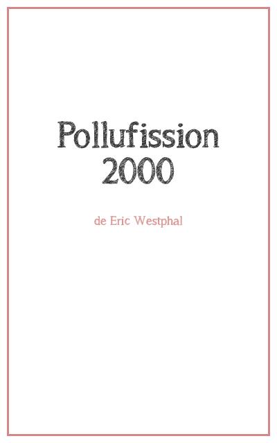 """<p class=""""titrepf"""">Pollufission 2000 - Compagnie Urbaine Présences</p>"""